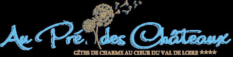 Au Pré des Châteaux - Gîtes de charme au cœur du Val de Loire